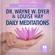 Dr. Wayne W. Dyer & Louise Hay - Daily Meditations (Original Recording)