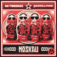 Da Tweekaz & Harris & Ford - Moskau artwork