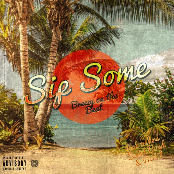 Sip Some (feat. VNNY, Saint Boyd & 24hrs) - Single