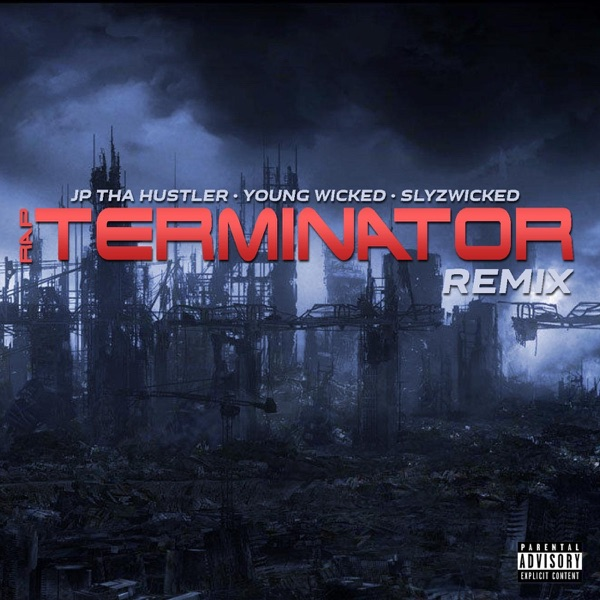 Rap Terminator (Remix) [feat. Young Wicked] - Single
