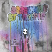 Screaming at Traffic - People Pay Good Money for Secrets