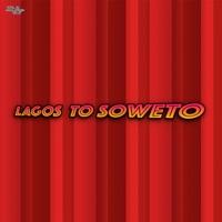 Starboy - Lagos To Soweto (feat. Wizkid & Legendury Beatz) - Single