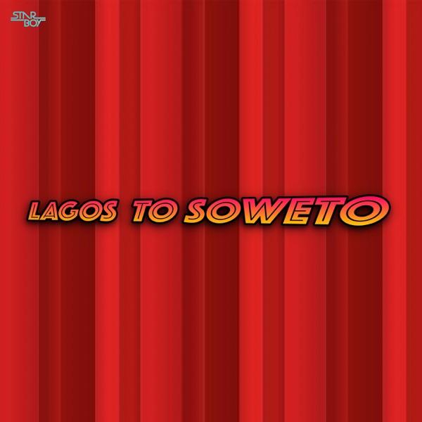 Lagos To Soweto (feat. Wizkid & Legendury Beatz) - Single