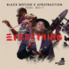 Black Motion & Afrotraction - Everything (feat. Mo-T) artwork