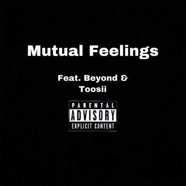 Mutual Feelings (feat. Beyond & Toosii) - Single