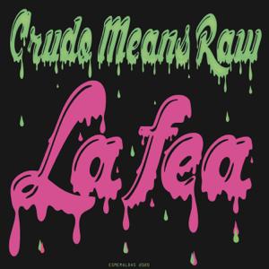 Crudo Means Raw - La Fea