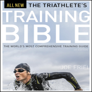 The Triathlete's Training Bible: The World's Most Comprehensive Training Guide, 4th Ed. (Unabridged)