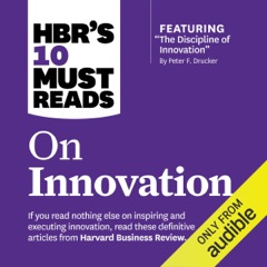 HBR's 10 Must Reads on Innovation (Unabridged)