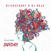 Sunday (feat. Allan Toniks) - Slick Stuart & DJ Roja