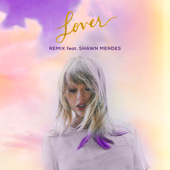 Lover (Remix) [feat. Shawn Mendes] - Taylor Swift