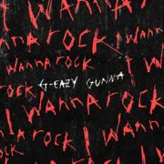I Wanna Rock (feat. Gunna) - G-Eazy