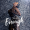 Enough - Fantasia lyrics