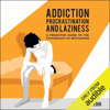 Roman Gelperin - Addiction, Procrastination, and Laziness: A Proactive Guide to the Psychology of Motivation (Unabridged)  artwork