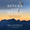 Eric Lichtblau - Return to the Reich: A Holocaust Refugee's Secret Mission to Defeat the Nazis  artwork