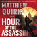 Matthew Quirk - Hour of the Assassin
