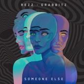 Rezz/Grabbitz - Someone Else