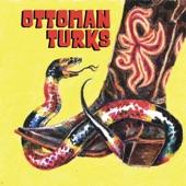 Ottoman Turks - Snake Song