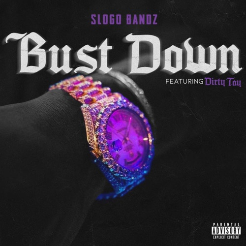 Bust Down (feat. Dirty Tay