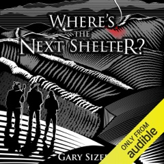 Where's the Next Shelter? (Unabridged)
