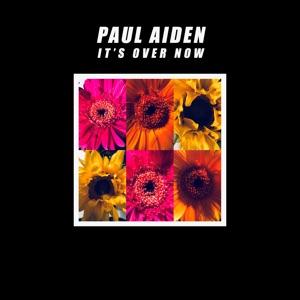 Paul Aiden - It's over Now