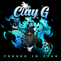 Clay G - Forged in Fyah artwork