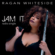 Jam It - Ragan Whiteside - Ragan Whiteside