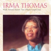 Irma Thomas - Walk Around Heaven All Day