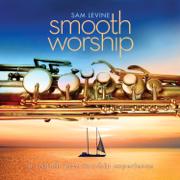 Smooth Worship - Sam Levine