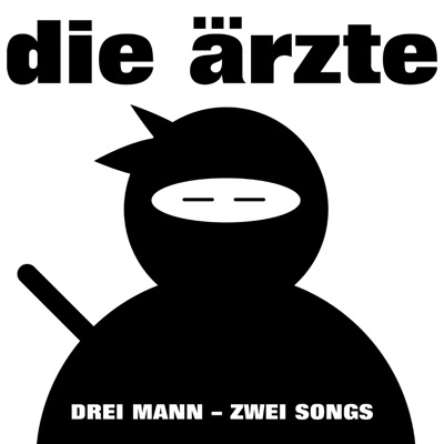 Drei Mann – Zwei Songs - Single - Die Ärzte