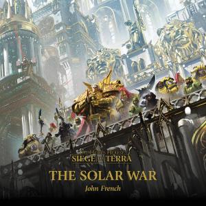 The Solar War: Siege of Terra: The Horus Heresy, Book 1 (Unabridged)