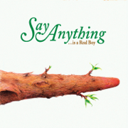 Is a Real Boy - Say Anything