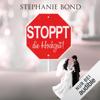 Stephanie Bond - Stoppt die Hochzeit! Grafik