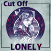 Lonely - Cut Off mp3