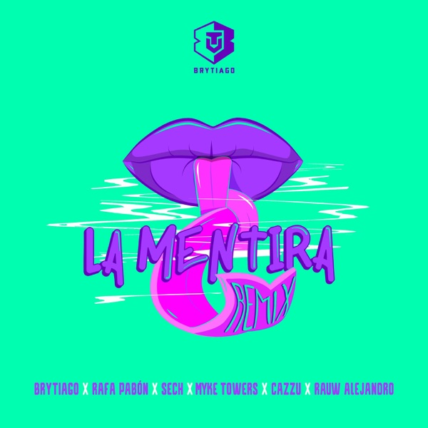 La Mentira (Remix) [feat. Myke Towers, Cazzu & Rauw Alejandro] - Single