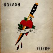Plus de love - Kalash & Tiitof