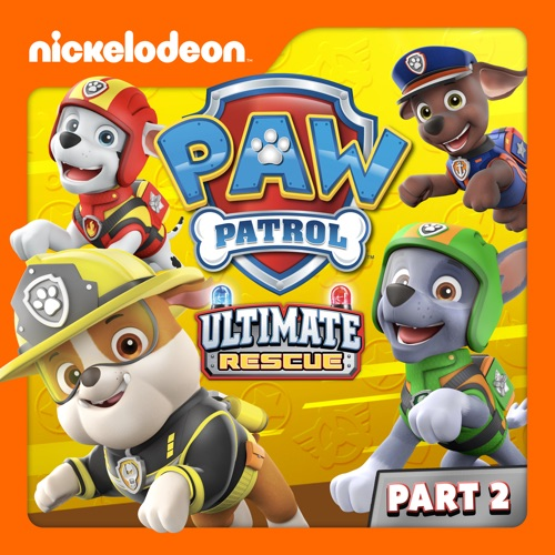 PAW Patrol, Ultimate Rescue, Pt. 2 movie poster