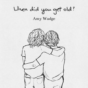 Amy Wadge - When Did You Get Old? - EP