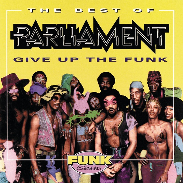 The Best of Parliament - Give Up the Funk