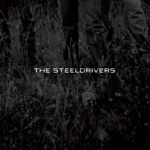 The SteelDrivers - If It Hadn't Been For Love