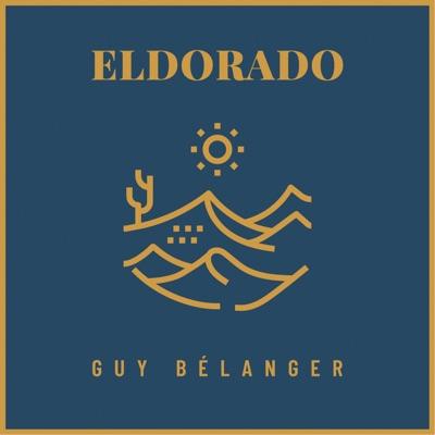 Guy Bélanger– Eldorado