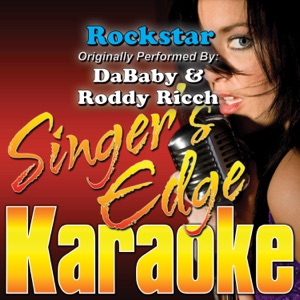 Singer's Edge Karaoke - Rockstar (Originally Performed by DaBaby & Roddy Ricch) [Instrumental]