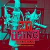 My Thing - Single, Kemishan