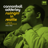 Cannonball Adderley - Swingin' in Seattle Live at the Penthouse 1966-1967  artwork