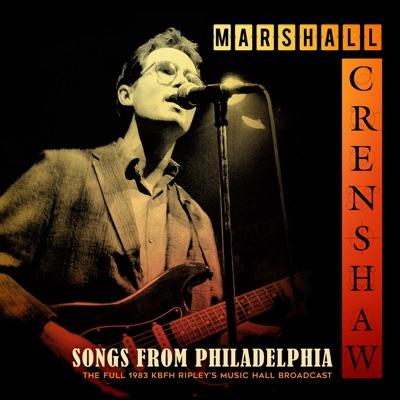 Songs From Philadelphia (Live 1983) - Marshall Crenshaw