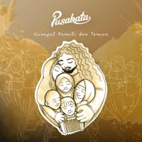 download lagu Pusakata - Kumpul Famili dan Teman