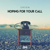 Cr3on - Hoping for Your Call