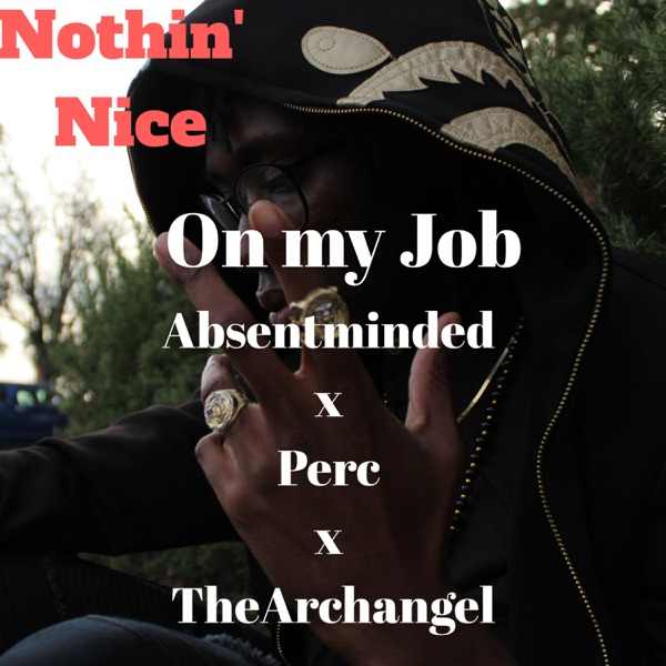 On My Job (feat. Perc & TheArchAngel) - Single
