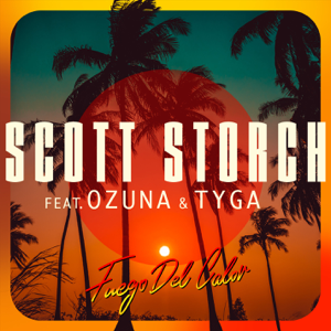 Scott Storch - Fuego Del Calor feat. Ozuna & Tyga