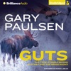 Guts: The True Stories Behind Hatchet and the Brian Books  (Unabridged)