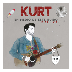 Kurt - En Medio de Este Ruido (Deluxe)